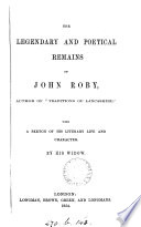 The Legendary and Poetical Remains of John Roby ...