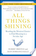 """All Things Shining: Reading the Western Classics to Find Meaning in a Secular Age"" by Hubert Dreyfus, Sean Dorrance Kelly"