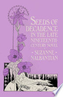 Read Online Seeds of Decadence in the Late Nineteenth-Century Novel For Free