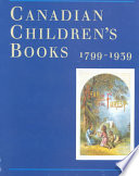 Canadian Children's Books, 1799-1939, in the Special Collections and University Archives Division, the University of British Columbia