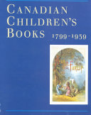Canadian Children s Books  1799 1939  in the Special Collections and University Archives Division  the University of British Columbia