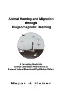 Animal Homing And Migration Through Biogeomagnetic Beaming