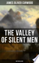 The Valley of Silent Men  Western Classic