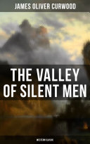 Pdf The Valley of Silent Men (Western Classic)
