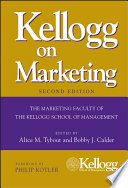 """Kellogg on Marketing"" by Alice M. Tybout, Bobby J. Calder, Philip Kotler"