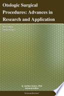 Otologic Surgical Procedures  Advances in Research and Application  2011 Edition