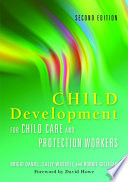"""Child Development for Child Care and Protection Workers: Second Edition"" by Brigid Daniel, Sally Wassell, Robbie Gilligan"
