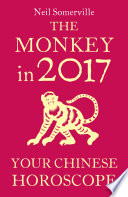 The Monkey in 2017  Your Chinese Horoscope