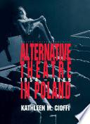 Alternative Theatre in Poland Book PDF