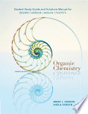 Study Guide With Solutions Manual For Brown Iverson Anslyn Foote S Organic Chemistry 7th Book PDF