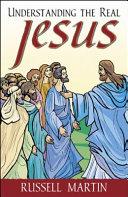 Understanding the Real Jesus