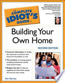 The Complete Idiot's Guide® to Building Your Own Home