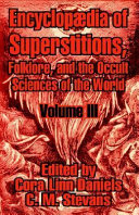 Encyclop  dia of Superstitions  Folklore  and the Occult Sciences of the World