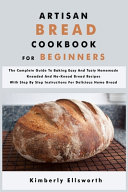 Artisan Bread Cookbook for Beginners