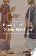 Rumi and Shams    Silent Rebellion