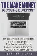 The Make Money Blogging Blueprint