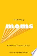 Mediating Moms