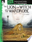 An Instructional Guide for Literature  The Lion  the Witch and the Wardrobe