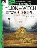 An Instructional Guide for Literature: The Lion, the Witch and the Wardrobe