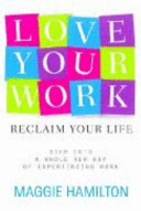 Love Your Work, Reclaim Your Life