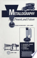 Metallography Past Present And Future