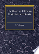 The Theory Of Toleration Under The Later Stuarts Book
