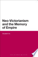 Neo Victorianism And The Memory Of Empire