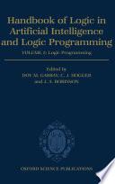 Handbook of Logic in Artificial Intelligence and Logic Programming  Volume 5  Logic Programming