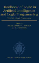 Handbook of Logic in Artificial Intelligence and Logic Programming: Volume 5: Logic Programming