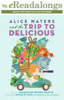 Alice Waters and the Trip to Delicious Book