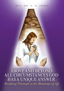 Pdf Above and Beyond All Circumstances God Has a Unique Answer
