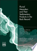 Fluvial Meanders and Their Sedimentary Products in the Rock Record  IAS SP 48