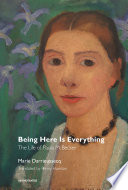 link to Being here is everything : the life of Paula Modersohn-Becker in the TCC library catalog