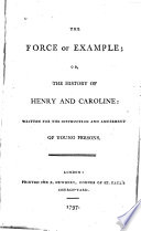 The Force Of Example Or The History Of Henry And Caroline