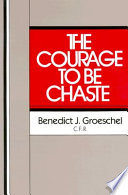 The Courage To Be Chaste