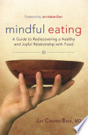 """Mindful Eating: A Guide to Rediscovering a Healthy and Joyful Relationship with Food-includes C D"" by Jan Chozen Bays"