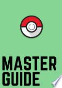 Master Guide  Pokemon GO