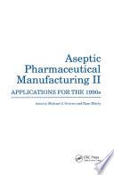 Aseptic Pharmaceutical Manufacturing II