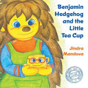 Benjamin Hedgehog and the Little Tea Cup