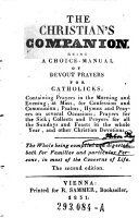 The Christians s Companion Being a Choice manual of Devout Prayers for Catholicks  2  Ed