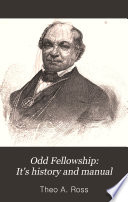 Odd Fellowship  It s history and manual