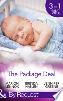 The Package Deal  Nine Months to Change His Life   From Neighbours   to Newlyweds    The Bonus Mum  Mills   Boon By Request