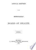 Annual Report of the Metropolitan Board of Health