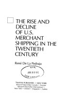 The Rise and Decline of U S  Merchant Shipping in the Twentieth Century Book