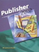 Microsoft Publisher 2002: A Comprehensive Approach, Student Edition