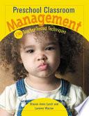 Preschool Classroom Management, 150 Teacher-tested Techniques by Laverne Warner,Sharon Ann Lynch,Sharon Lynch PDF