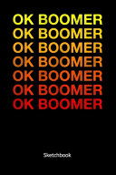 Ok Boomer  Sketchbook