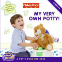 Fisher Price  My Very Own Potty   A Potty Book for Boys Book