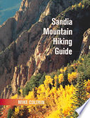 """Sandia Mountain Hiking Guide"" by Michael Elliott Coltrin"