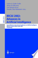 MICAI 2002: Advances in Artificial Intelligence  : Second Mexican International Conference on Artificial Intelligence Merida, Yucatan, Mexico, April 22-26, 2002 Proceedings